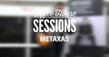 Coffee House Session | Metaxas