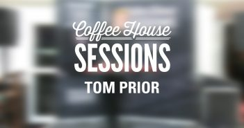 Coffee House Sessions | Tom Prior