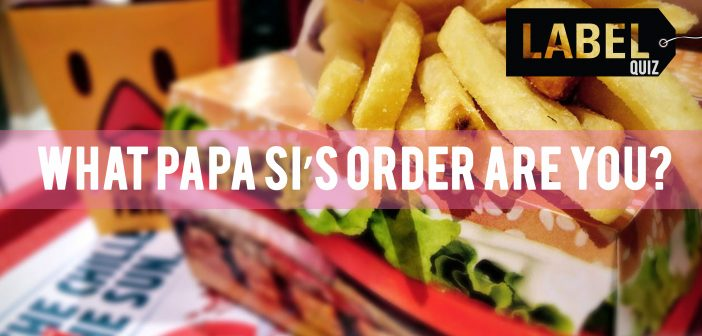 What Papa Si's Order Are You?