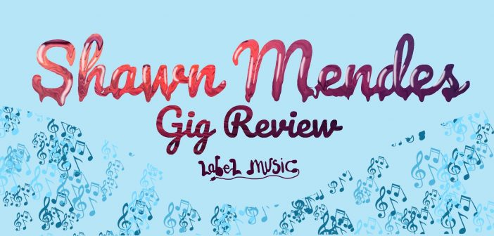 Label Music – Live Review: Shawn Mendes