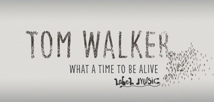 Review: Tom Walker's What a Time to Be Alive