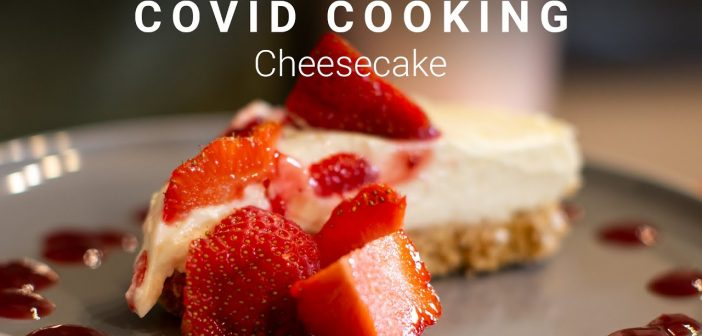 Cheesecake | COVID Cooking E7