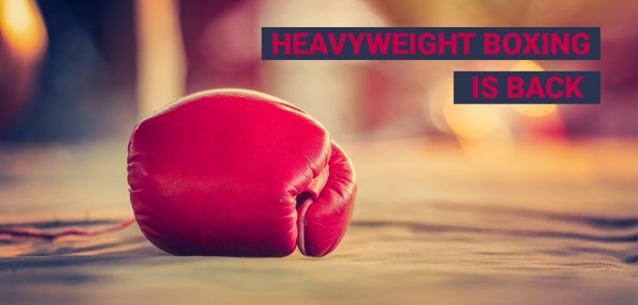 Heavyweight Boxing is Back