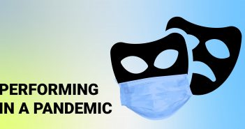 Performing in a Pandemic: To Be or Not to Be?