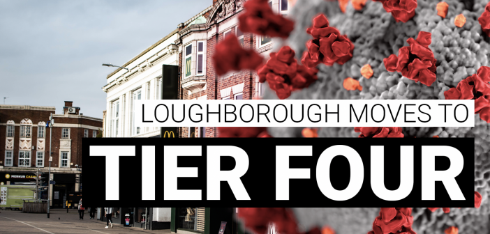 Loughborough town centre, with text overlay saying 'Loughborough moves to Tier 4'