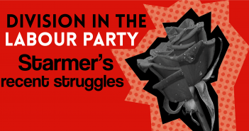 black and white image of a rose cut out onto a red background with the text 'division in the Labour party - Starmer's recent struggles'
