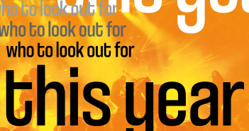"Background of a live concert coloured in orange, with the text ""who to look out for"" repeated three times and the text ""this year"" in large text"