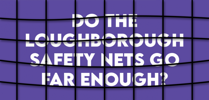 text on a purple background saying 'do the Loughborough safety nets go far enough?' behind a graphic of a net