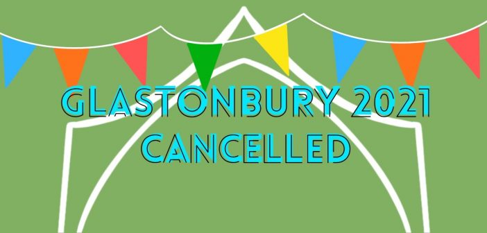 Green background, with different coloured bunting going across the top third of the image, a white outline of a festival set tent in the centre, with the centred text 'Glastonbury 2021 Cancelled' in blue