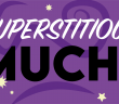 Purple background with stars with the words: Superstitious Much?
