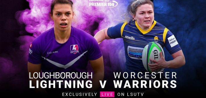 LIVE Allianz Premier 15s: Loughborough Lightning v Worcester Warriors