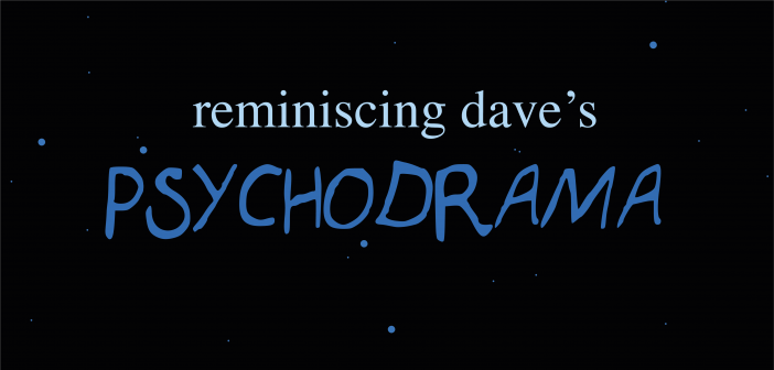"""Black background with a few blue dots, with the text """"reminiscing dave's Psychodrama"""", where """"reminiscing dave's"""" is in light blue and lowercase and """"Psychodrama"""" in blue and in capital letters"""