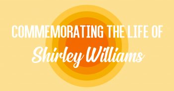 Text reading 'Commemorating the Life of Shirley WIlliams' on a yellow background