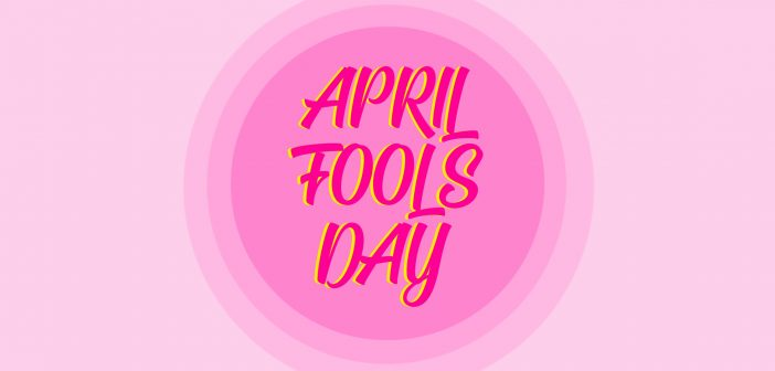 Pink background and in the middle is the text 'APRIL FOOLS DAY'