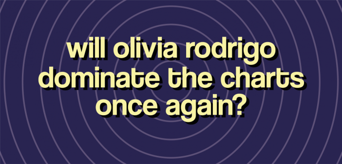 """Purple background with circles that are getting larger from the centre on the image, with the yellow text """"will olivia rodrigo dominate the charts once again?"""""""