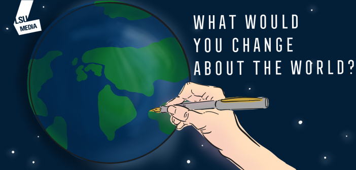 What Would You Change About The World?