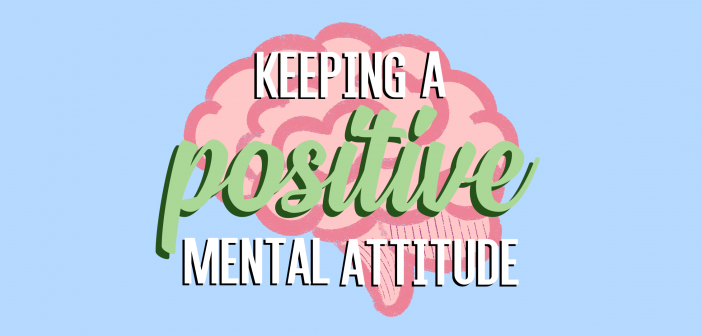 Keeping a Positive Mental Attitude Amidst the Beginning of the End