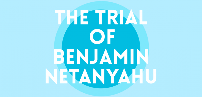 Text reading 'The Trial of Benjamin Netanyahu' on a blue background