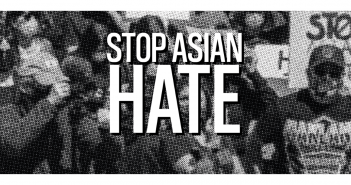 The title 'stop Asian hate' is set upon a black and white background of protestors