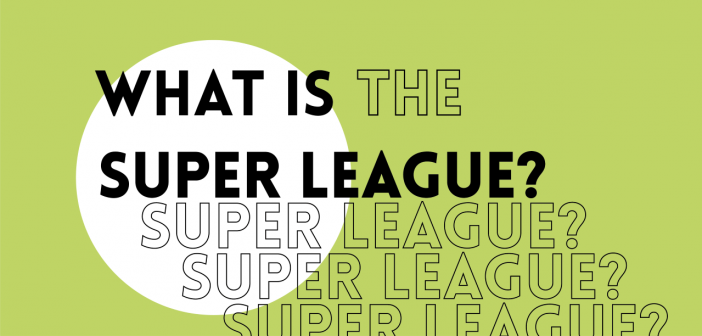 What Was The Super League?
