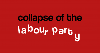 Text reading 'collapse of the labour party' in black and white text on a red background